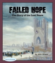 Failed Hope - The Story of the Lost Peace ebook by John Wilson