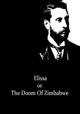 Elissa or The Doom Of Zimbabwe ebook by H. Rider Haggard