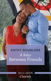A Baby Between Friends ebook by Kathy Douglass
