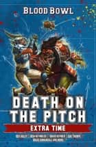 Death on the Pitch: Extra Time ebook by Josh Reynolds, Robbie MacNiven, Andy Hall,...