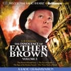 Innocence of Father Brown, Volume 3, The - A Radio Dramatization audiobook by