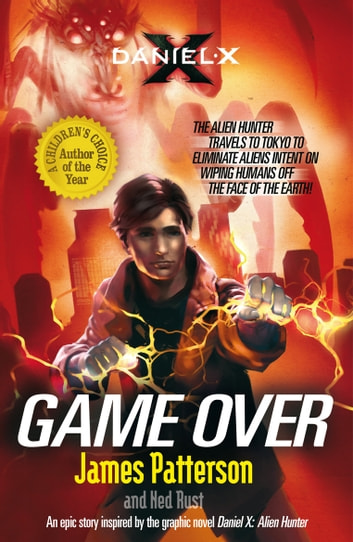 Daniel X: Game Over - (Daniel X 4) ebook by James Patterson