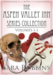 Aspen Valley Inn Series Collection ( Book 1-3) ebook by Sara Robbins