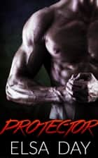 Protector ebook by Elsa Day