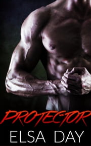 Protector - Sons of Rebellion, #3 ebook by Elsa Day