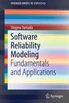 Software Reliability Modeling ebook by Shigeru Yamada