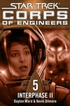 Star Trek - Corps of Engineers 05: Interphase 2 ebook by Dayton Ward, Kevin Dilmore, Susanne Picard
