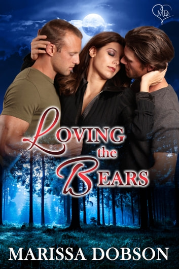 Loving the Bears ebook by Marissa Dobson