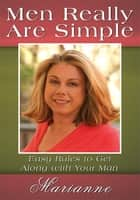 Men Really Are Simple ebook by Marianne