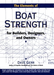 The Elements of Boat Strength: For Builders, Designers, and Owners - For Builders, Designers, and Owners ebook by Dave Gerr