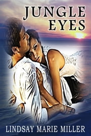 Jungle Eyes ebook by Lindsay Marie Miller