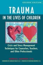 Trauma in the Lives of Children ebook by Kendall Johnson