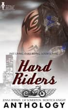 Hard Riders ebook by Jenna Byrnes, Morticia Knight, L.M. Somerton