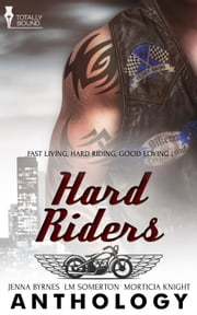 Hard Riders ebook by Jenna Byrnes,Morticia Knight,L.M. Somerton
