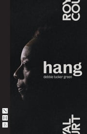 hang (NHB Modern Plays) ebook by debbie tucker green