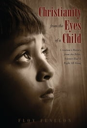 Christianity from the Eyes of a Child ebook by Floy Fenelon
