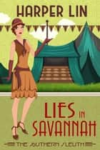 Lies in Savannah - The Southern Sleuth, #4 ebook by Harper Lin