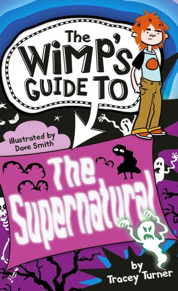 The Wimp-O-Meter's Guide to the Supernatural ebook by Turner,Tracey