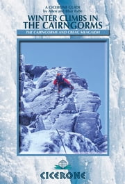 Winter Climbs in the Cairngorms - The Cairngorms and Creag Meagaidh ebook by Allen Fyffe,Blair Fyffe