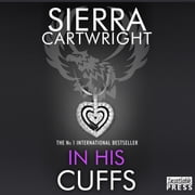 In His Cuffs - An Erotic Romance (Mastered Book 4) audiobook by Sierra Cartwright