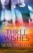 Three Wishes ebook by Sean Michael