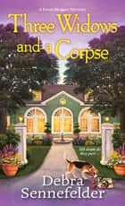 Three Widows and a Corpse ebook by Debra Sennefelder