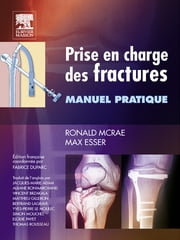 Prise en charge des fractures - Manuel pratique ebook by Ronald McRae,Max Esser,Fabrice Duparc,John Scott & Co