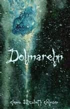 Dolmarehn: Book Two of the Otherworld Trilogy ebook by Jenna Elizabeth Johnson