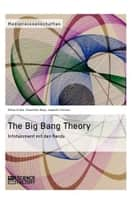 The Big Bang Theory. Infotainment mit den Nerds - Infotainment mit den Nerds ebook by Charlotte Meyn, Sören Klohe, Isabelle Fischer