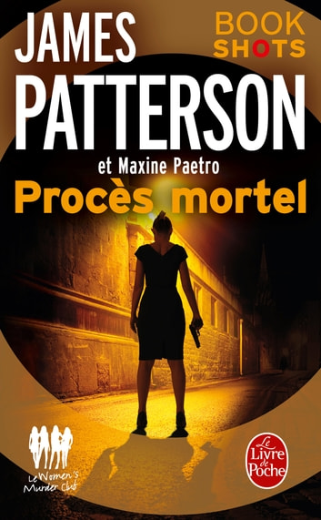 Procès mortel - Bookshots ebook by James Patterson,Maxine Paetro