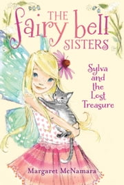The Fairy Bell Sisters #5: Sylva and the Lost Treasure ebook by Margaret McNamara,Catharine Collingridge