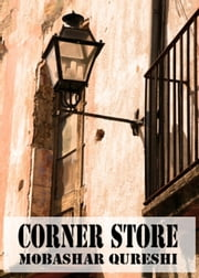 Corner Store ebook by Mobashar Qureshi