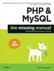 PHP & MySQL: The Missing Manual ebook by Brett McLaughlin