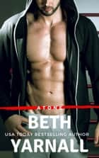 Atone ebook by Beth Yarnall