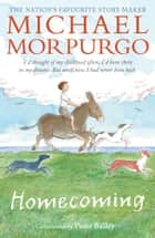 Homecoming ebook by Sir Michael Morpurgo, Peter Bailey