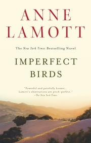 Imperfect Birds - A Novel ebook by Anne Lamott