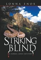 Striking Blind - A Sorrel Janes Mystery ebook by Lonna Enox
