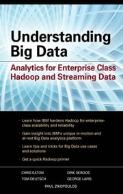 Understanding Big Data - Analytics for Enterprise Class Hadoop and Streaming Data ebook by Paul Zikopoulos,Chris Eaton