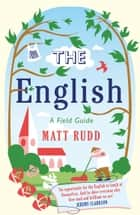 The English: A Field Guide ebook by