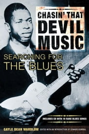 Chasin' That Devil Music - Searching for the Blues ebook by Wardlow, Gayle Dean