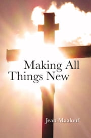 Making All things New ebook by Jean Maalouf