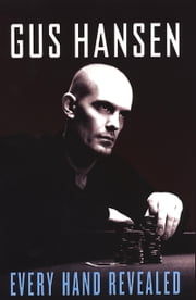 Every Hand Revealed ebook by Gus Hansen