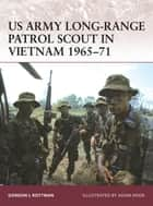 US Army Long-Range Patrol Scout in Vietnam 1965-71 ebook by Gordon L. Rottman, Mr Adam Hook