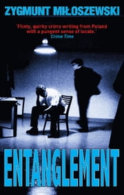 Entanglement ebook by Zygmunt Miloszewski,Antonia Lloyd-Jones