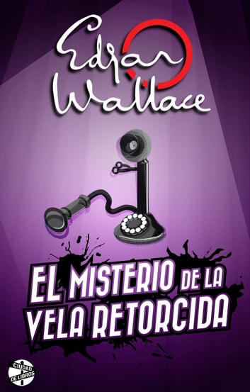 El misterio de la vela retorcida ebook by Edgar Wallace