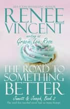 The Road To Something Better ebook by Renee Vincent