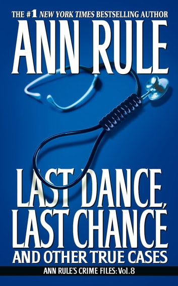 Last Dance, Last Chance ebook by Ann Rule
