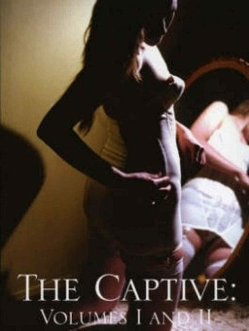 The Captive, Vol. I and II ebook by Anon Anonymous