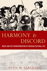 Harmony and Discord: Music and the Transformation of Russian Cultural Life ebook by Lynn M. Sargeant