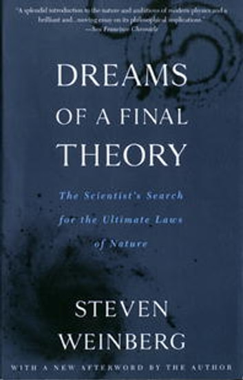 Dreams of a Final Theory - The Scientist's Search for the Ultimate Laws of Nature ebook by Steven Weinberg